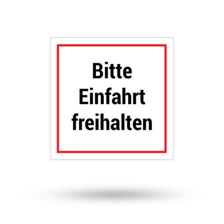 """Aluminiumschild """"Bitte Einfahrt freihalten"""" 200 mm x 200 mm"""